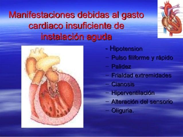 Manifestaciones debidas al gastoManifestaciones debidas al gasto cardiaco insuficiente decardiaco insuficiente de instalac...