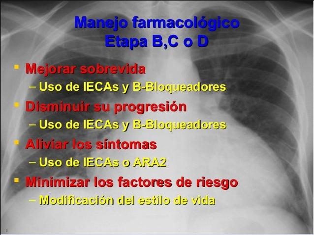 Jessup,M.Brozena,S.Heart failure.NEJM.Mayo 15,2003 Manejo farmacológicoManejo farmacológico Etapa B,C o DEtapa B,C o D  M...