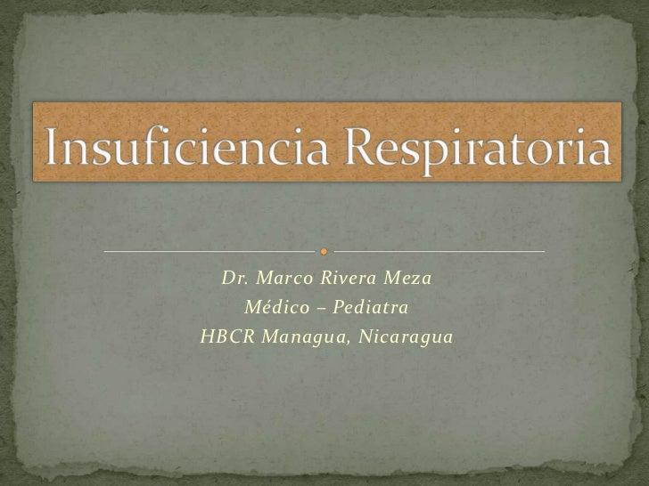 Dr. Marco Rivera Meza   Médico – PediatraHBCR Managua, Nicaragua