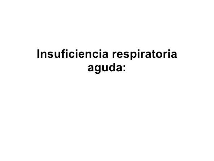 Insuficiencia respiratoria aguda: