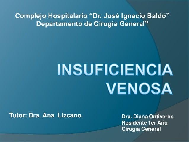 """Complejo Hospitalario """"Dr. José Ignacio Baldó""""      Departamento de Cirugía General""""Tutor: Dra. Ana Lizcano.        Dra. D..."""