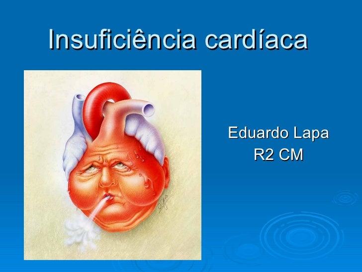 Insuficiência cardíaca Eduardo Lapa R2 CM