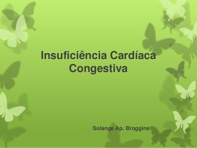 Insuficiência Cardíaca      Congestiva         Solange Ap. Broggine