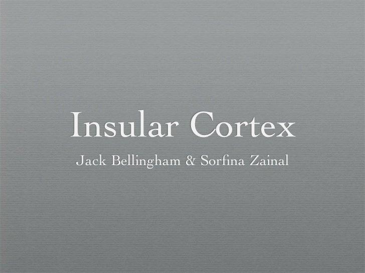 Insular CortexJack Bellingham & Sorfina Zainal