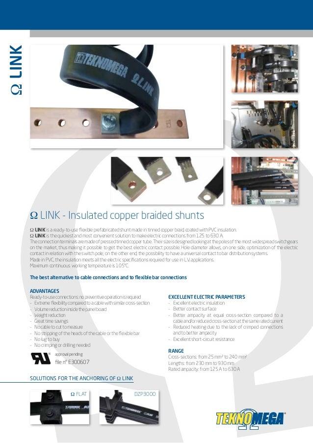 Ω LINK Ω LINK - Insulated copper braided shunts Ω LINK is a ready-to-use flexible prefabricated shunt made in tinned coppe...