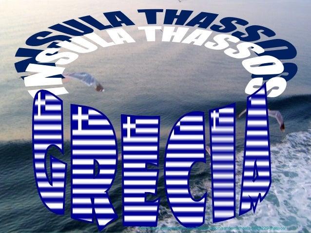 http://www.authorstream.com/Presentation/sandamichaela-1628229-thassos/