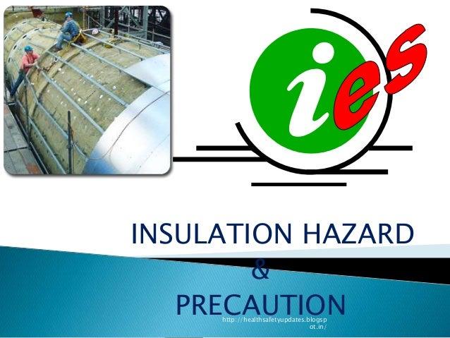 Fiberglass Safety Hazards : Insulation job hazards precautions