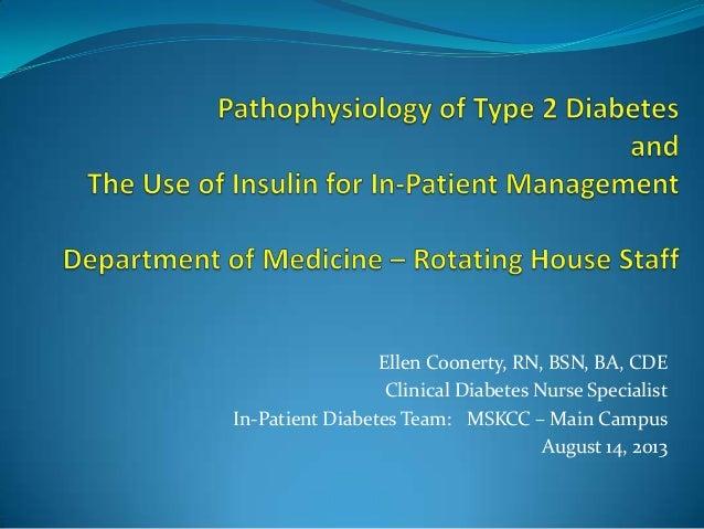 Ellen Coonerty, RN, BSN, BA, CDE Clinical Diabetes Nurse Specialist In-Patient Diabetes Team: MSKCC – Main Campus August 1...