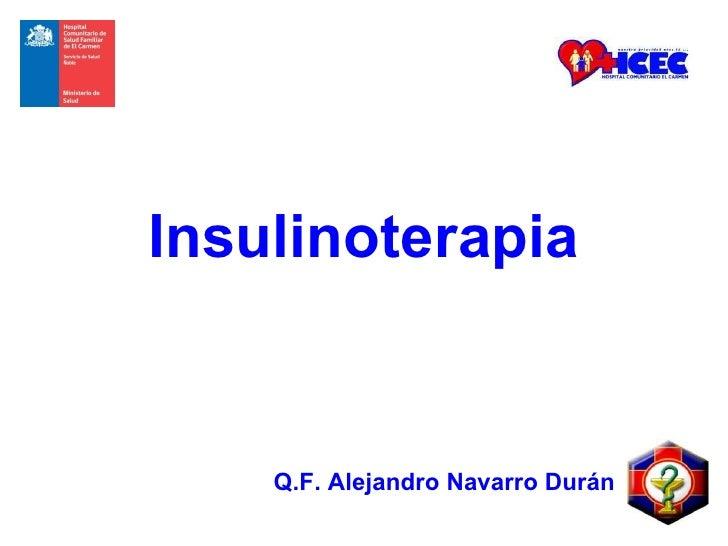 Q.F. Alejandro Navarro Durán Insulinoterapia