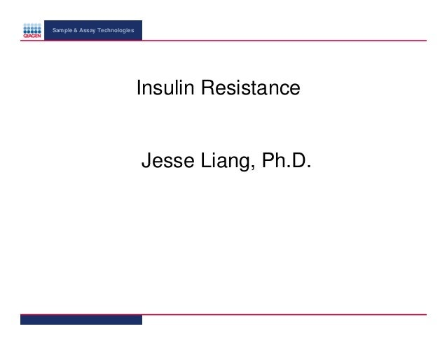 Sample & Assay Technologies  Insulin Resistance  Jesse Liang, Ph.D.