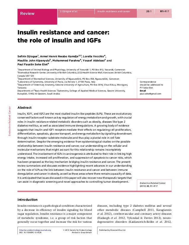 Insulin resistance and cancer: the role of insulin and IGFs Sefirin Djiogue1 , Armel Herve´ Nwabo Kamdje2,3 , Lorella Vecch...