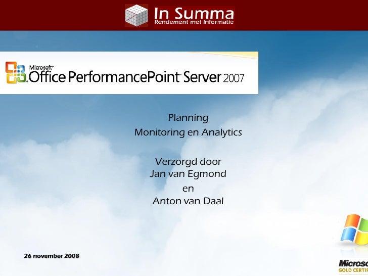 Planning                    Monitoring en Analytics                         Verzorgd door                       Jan van Eg...