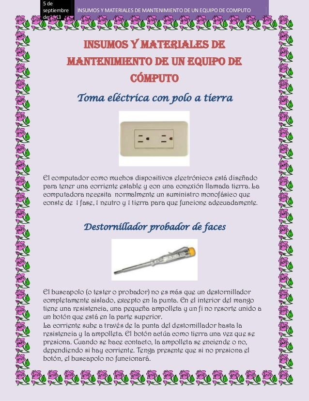 5 de septiembre de 2013 INSUMOS Y MATERIALES DE MANTENIMIENTO DE UN EQUIPO DE COMPUTO Insumos y materiales de mantenimient...