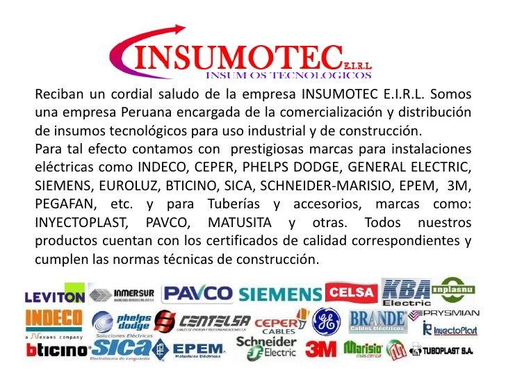 Reciban un cordial saludo de la empresa INSUMOTEC E.I.R.L. Somosuna empresa Peruana encargada de la comercialización y dis...
