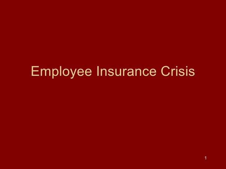 Employee Insurance Crisis