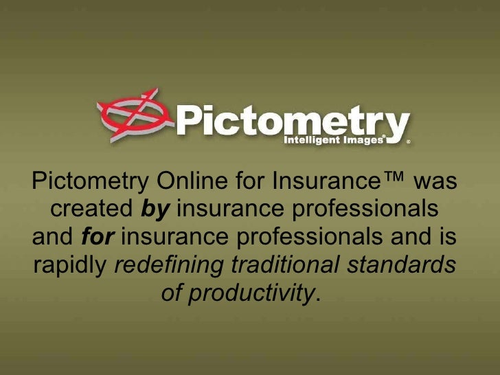 Pictometry Online for Insurance™ was created  by  insurance professionals and  for  insurance professionals and is rapidly...
