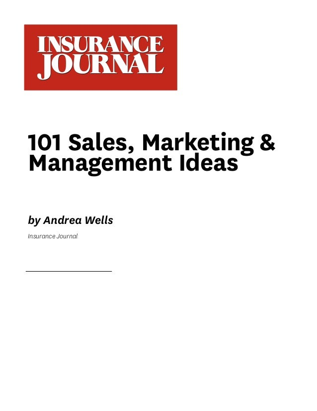 101 Sales, Marketing & Management Ideas by Andrea Wells Insurance Journal