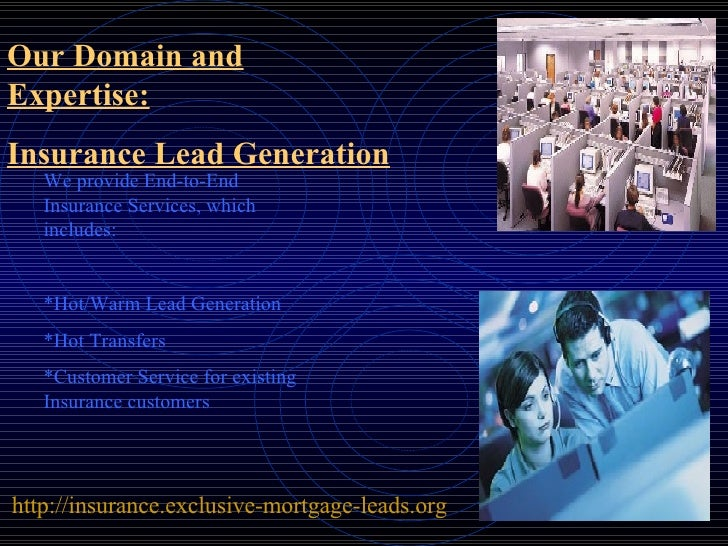 Insurance Leads Health Insurance Leads Life Insurance Leads Auto I – Mortgage Telemarketing