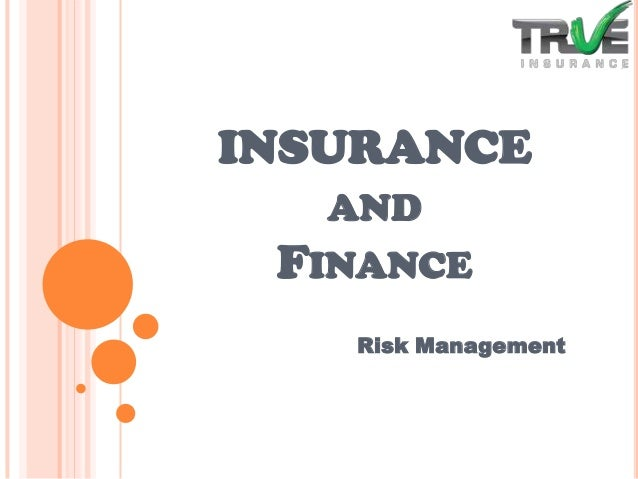 INSURANCE AND  FINANCE Risk Management
