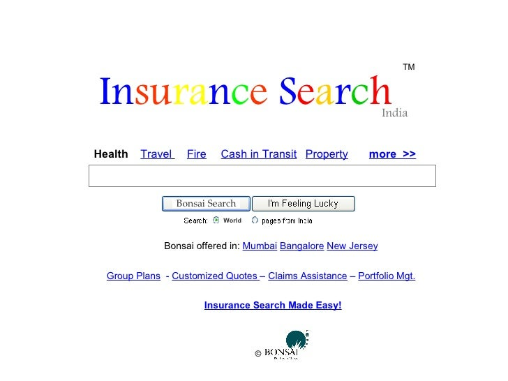 In su ra n c e  S e a r c h   India TM Health  Travel   Fire Cash in Transit Insurance Search Made Easy! Property more  >>...