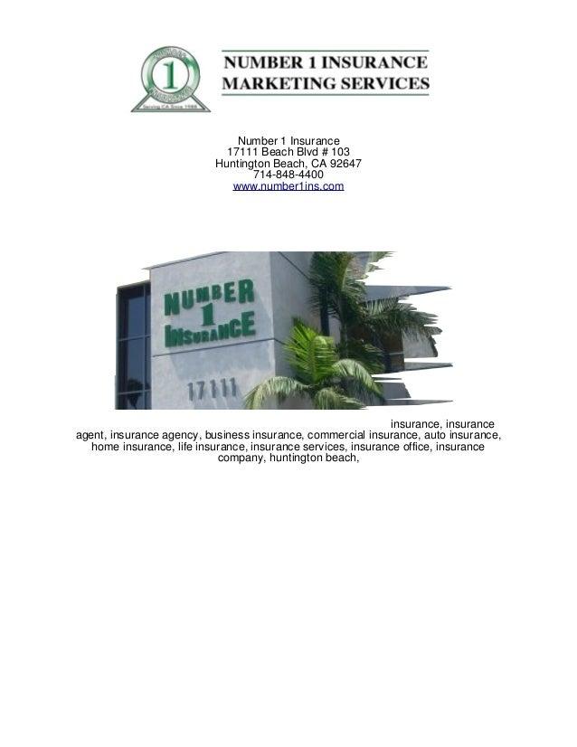 Number 1 Insurance                            17111 Beach Blvd # 103                          Huntington Beach, CA 92647  ...