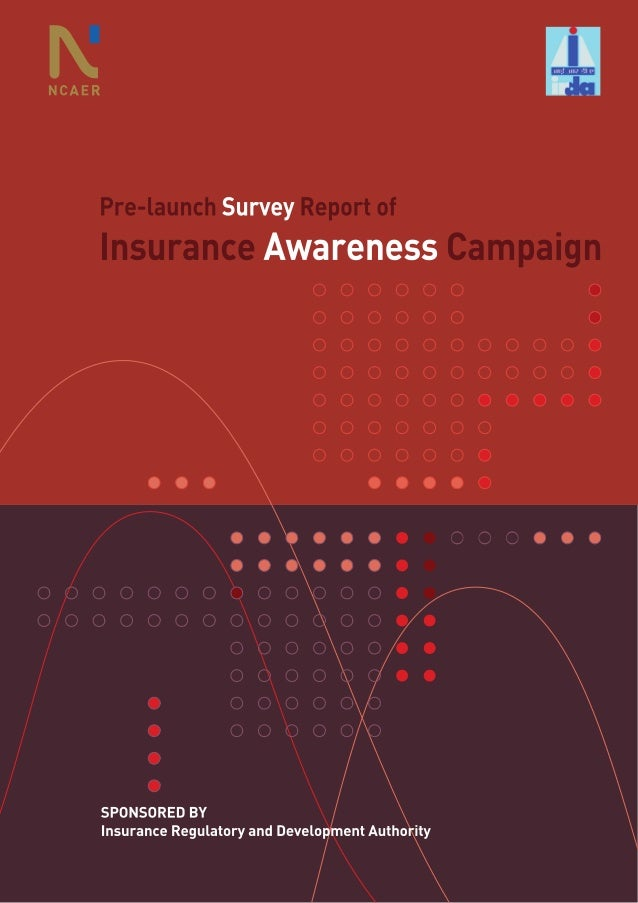 Pre-launch Survey Report ofInsurance Awareness CampaignSPONSORED BYInsurance Regulatory and Development Authority