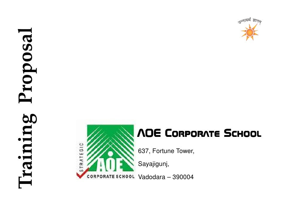 Training Proposal                         AOE Corporate School                     637, Fortune Tower,                    ...