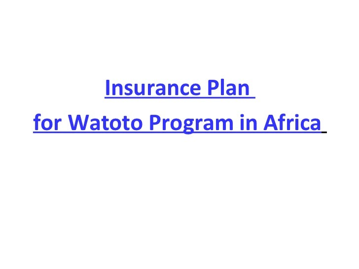 Insurance Plan  for Watoto Program in Africa