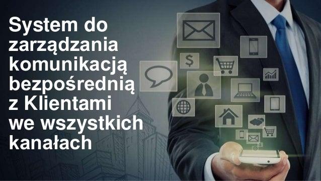 System do zarządzania komunikacją bezpośrednią z Klientami we wszystkich kanałach