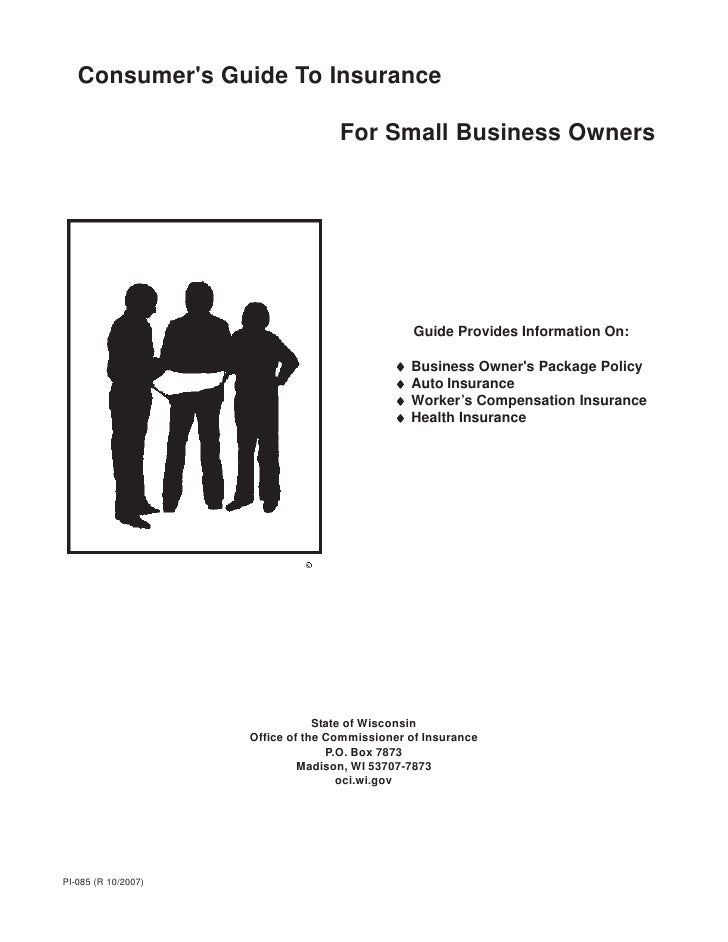 Consumer's Guide To Insurance                                      For Small Business Owners                              ...