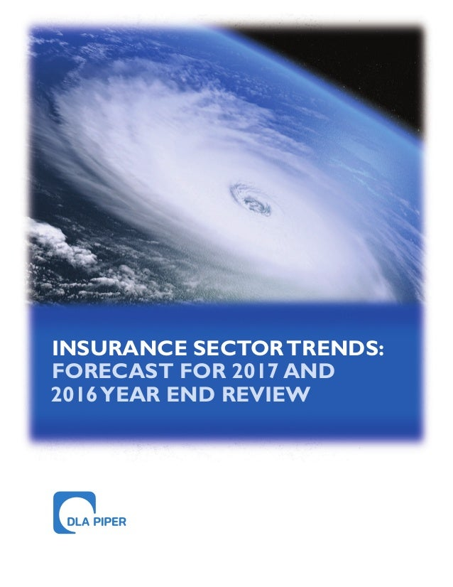 INSURANCE SECTORTRENDS: FORECAST FOR 2017 AND 2016YEAR END REVIEW