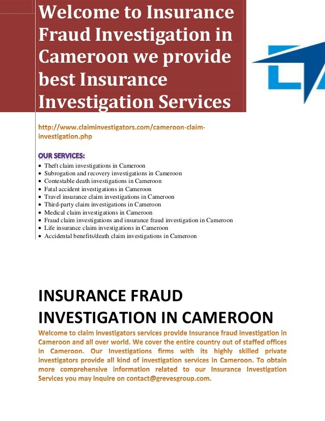 Welcome to InsuranceFraud Investigation inCameroon we providebest InsuranceInvestigation Services   Theft claim investiga...