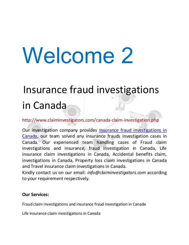 Welcome 2 Insurance fraud investigations in Canada http://www.claiminvestigators.com/canada-claim-investigation.php Our in...
