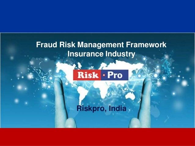 1 Fraud Risk Management Framework Insurance Industry Riskpro, India