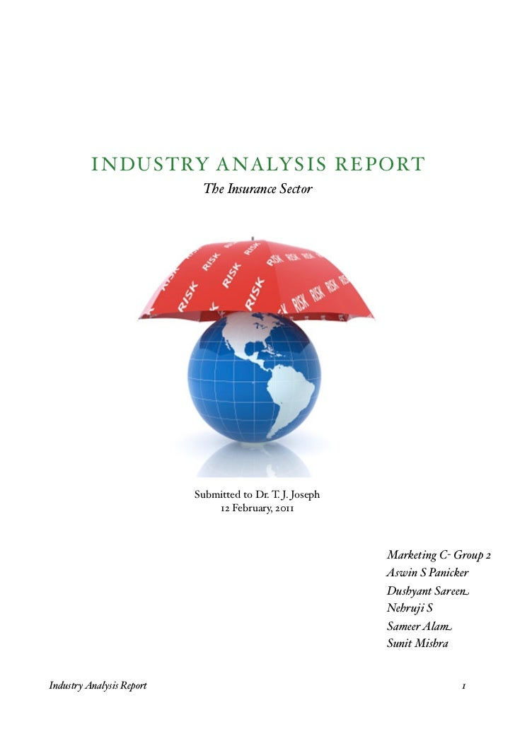 I NDUSTRY ANALYSIS REPORT                             The Insurance Sector                            Submitted to Dr. T. ...