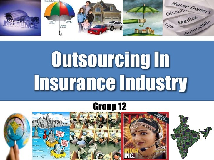 Outsourcing In Insurance Industry<br />Group 12<br />