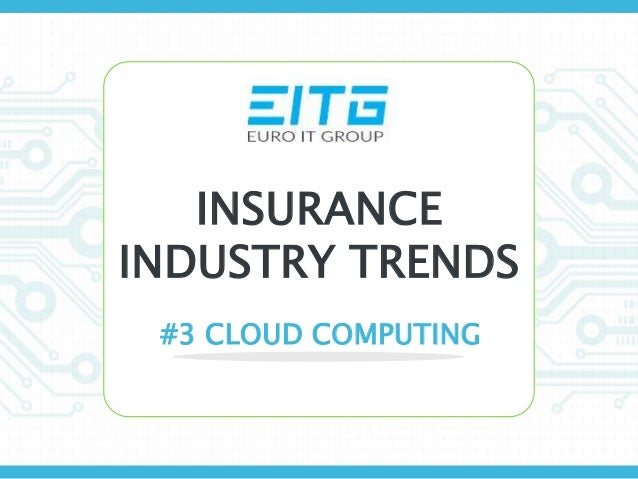 INSURANCE INDUSTRY TRENDS #3 CLOUD COMPUTING
