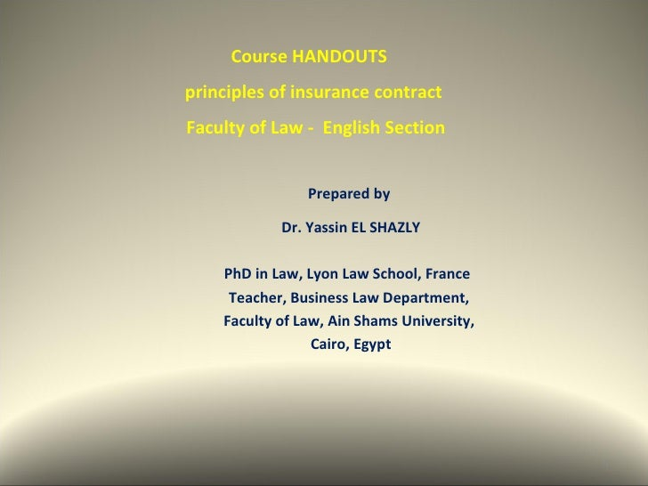 Course HANDOUTSprinciples of insurance contractFaculty of Law - English Section                Prepared by            Dr. ...