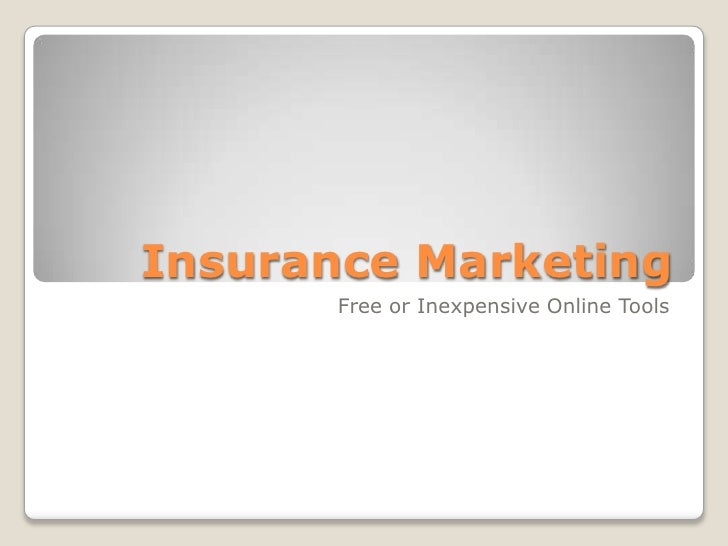 Insurance Marketing<br />Free or Inexpensive Online Tools<br />