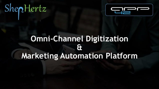 Omni-Channel Digitization & Marketing Automation Platform