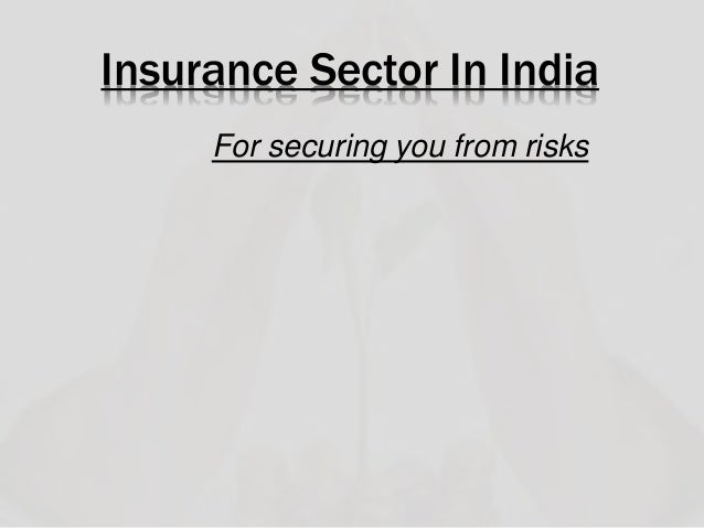 insurance sector in india and its reforms Reforms in the insurance sector in india, many large and well established world class private companies have entered into the arena to grab new opportunities.