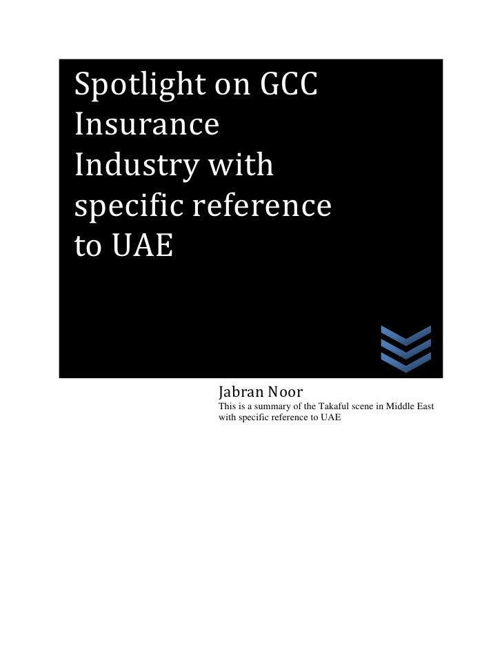 Spotlight on GCC Insurance Industry with specific reference to UAE              Jabran Noor           This is a summary of...