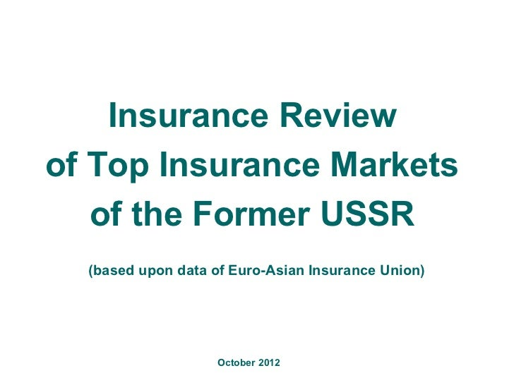 Insurance Reviewof Top Insurance Markets   of the Former USSR  (based upon data of Euro-Asian Insurance Union)            ...