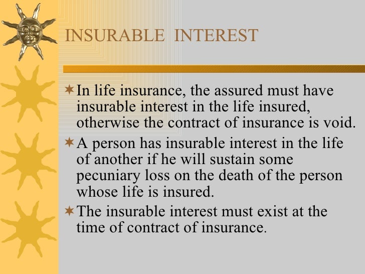 An Insurable Interest In Property Must Exist At The Time