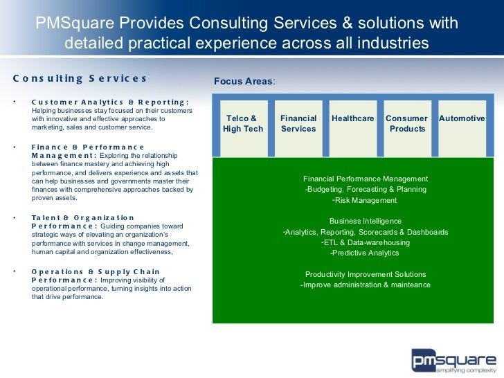 PMSquare Provides Consulting Services & solutions with       detailed practical experience across all industriesC o n s u ...