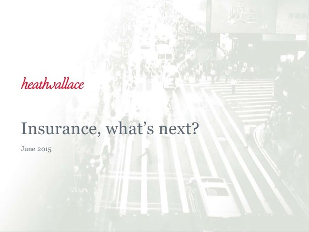 Insurance, what's next? June 2015