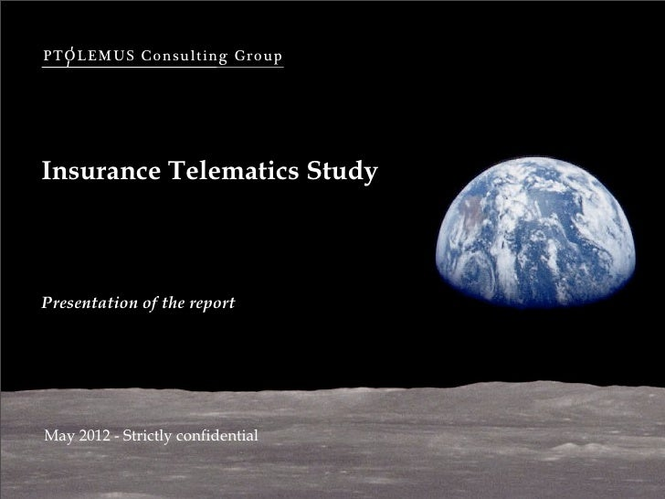 PTOLEMUS Consulting GroupInsurance Telematics StudyPresentation of the reportMay 2012 - Strictly confidential