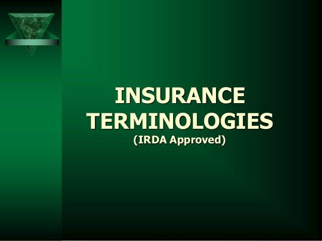 INSURANCE  TERMINOLOGIES  (IRDA Approved)