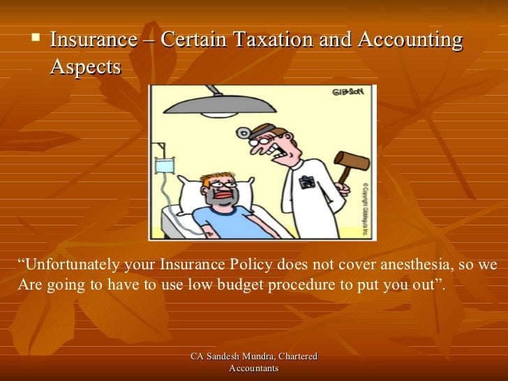 """<ul><li>Insurance – Certain Taxation and Accounting Aspects </li></ul>"""" Unfortunately your Insurance Policy does not cover..."""