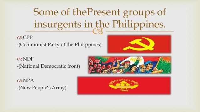 communist insurgency in the philippines history essay Taking history as the take off point this paper argues that homesteading,   communist insurgency was, among others, resettlement through the edcor in.